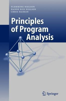 Principles of Program Analysis   1999 9783642084744 Front Cover