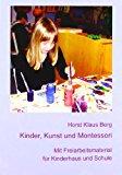 Kinder, Kunst und Montessori: Mit Freiarbeitsmaterial für Kinderhaus und Schule N/A edition cover