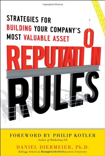 Reputation Rules Strategies for Building Your Company's Most Valuable Asset  2011 edition cover