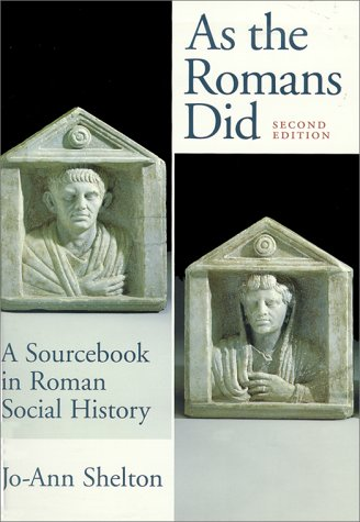 As the Romans Did A Sourcebook in Roman Social History 2nd 1997 (Revised) 9780195089745 Front Cover