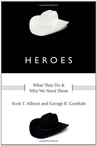 Heroes What They Do and Why We Need Them  2010 edition cover