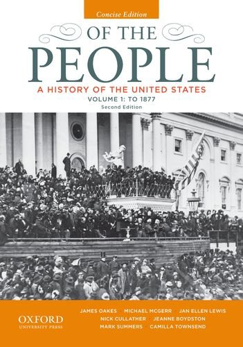 Of the People A History of the United States, Concise, Volume I: To 1877 2nd 2014 9780199924745 Front Cover