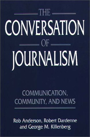 Conversation of Journalism Communication, Community, and News N/A 9780275956745 Front Cover
