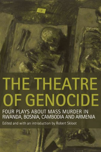 Theatre of Genocide Four Plays about Mass Murder in Rwanda, Bosnia, Cambodia, and Armenia  2007 edition cover