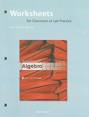 Worksheets for Classroon or Lab Practice for Intermediate Algebra  11th 2011 9780321613745 Front Cover