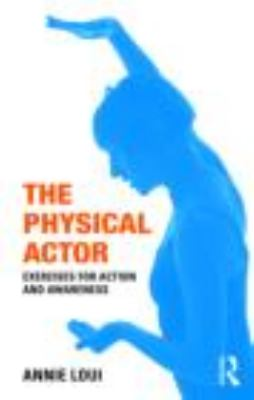 Physical Actor Exercises for Action and Awareness  2009 edition cover