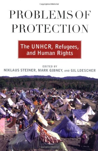 Problems of Protection The UNHCR, Refugees, and Human Rights  2003 edition cover