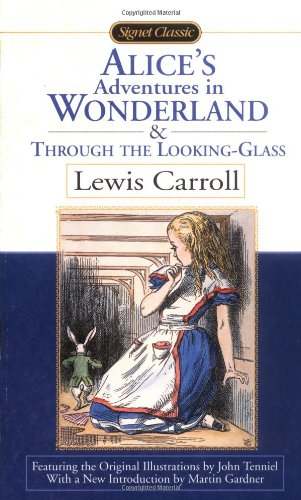 Alice's Adventures in Wonderland; Through the Looking-Glass; What Alice Found There   2000 9780451527745 Front Cover