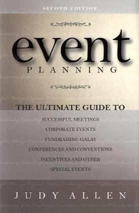 Event Planning The Ultimate Guide to Successful Meetings, Corporate Events, Fundraising Galas, Conferences and Conventions, Incentives and Other Special Events 2nd 2009 edition cover