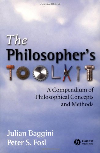 Philosophers Toolkit A Compendium of Philosophical Concepts and Methods  2002 edition cover