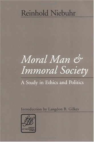 Moral Man and Immoral Society A Study in Ethics and Politics  2001 edition cover