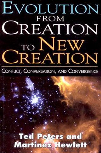 Evolution from Creation to New Creation Conflict, Conversation, and Convergence  2003 edition cover