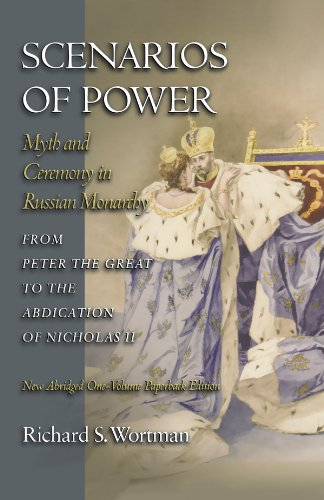Scenarios of Power Myth and Ceremony in Russian Monarchy from Peter the Great to the Abdication of Nicholas II  2006 edition cover