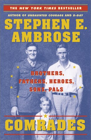 Comrades Brothers, Fathers, Heroes, Sons, Pals  2000 (Reprint) 9780743200745 Front Cover