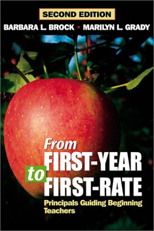From First-Year to First-Rate Principals Guiding Beginning Teachers 2nd 2001 (Revised) 9780761976745 Front Cover
