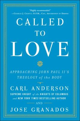 Called to Love Approaching John Paul II's Theology of the Body  2009 edition cover
