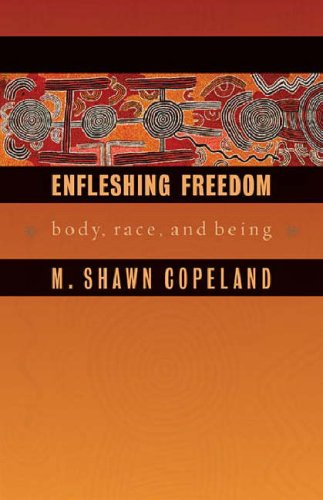 Enfleshing Freedom Body, Race, and Being  2009 edition cover