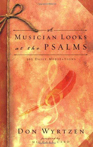 Musician Looks at the Psalms 365 Daily Meditations  2004 9780805427745 Front Cover