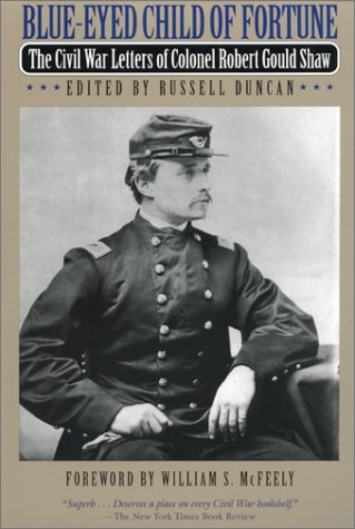 Blue-Eyed Child of Fortune The Civil War Letters of Colonel Robert Gould Shaw  1992 (Reprint) edition cover