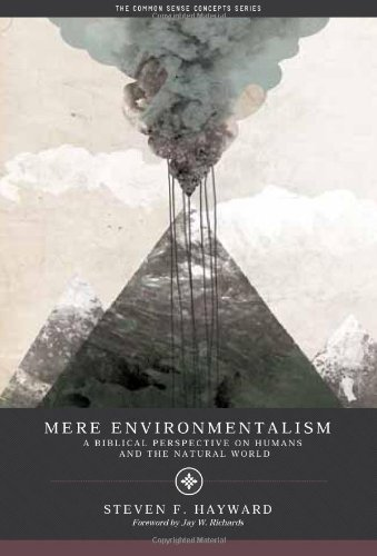 Mere Environmentalism A Biblical Perspective on Humans and the Natural World N/A edition cover