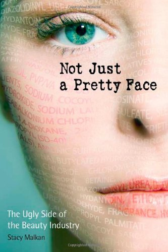 Not Just a Pretty Face The Ugly Side of the Beauty Industry  2007 edition cover