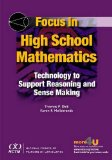 Focus in High School Mathematics: Technology to Support Reasoning and Sense Making  0 edition cover