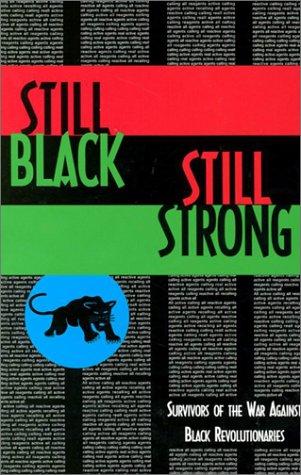 Still Black, Still Strong Survivors of the War Against Black Revolutionaries N/A edition cover