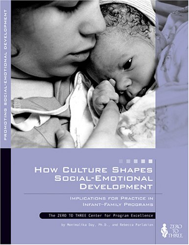 How Culture Shapes Social-Emotional Development Implications for Practice in Infant-Family Programs  2003 edition cover