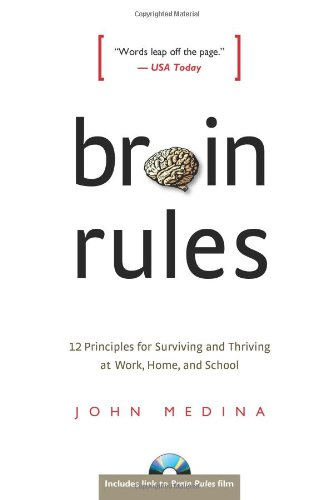 Brain Rules 12 Principles for Surviving and Thriving at Work, Home, and School  2009 edition cover