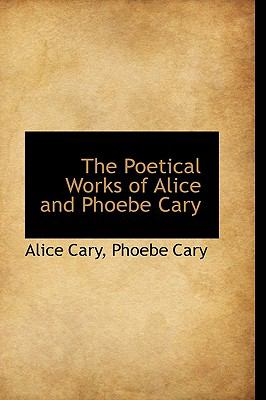 The Poetical Works of Alice and Phoebe Cary:   2009 edition cover