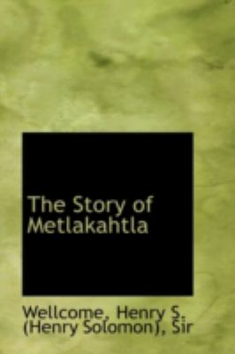 Story of Metlakahtl  N/A 9781113217745 Front Cover