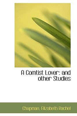 Comtist Lover : And other Studies N/A 9781113530745 Front Cover