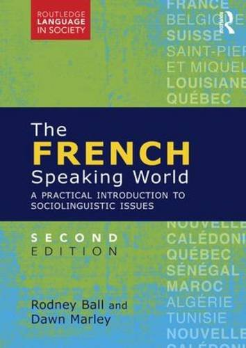 French-Speaking World A Practical Introduction to Sociolinguistic Issues 2nd 2017 (Revised) 9781138801745 Front Cover