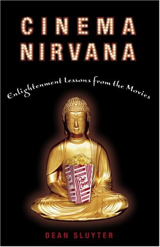 Cinema Nirvana Enlightenment Lessons from the Movies  2005 9781400049745 Front Cover