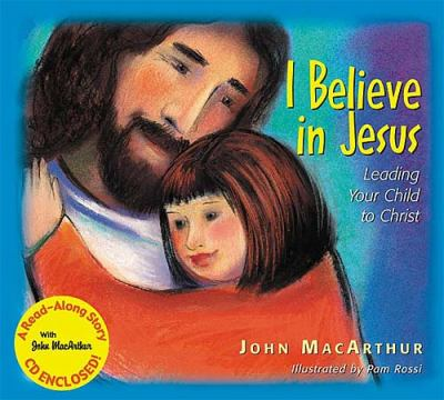 I Believe in Jesus Read-Along   2004 9781400304745 Front Cover