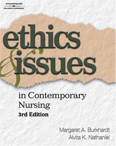 Ethics and Issues in Contemporary Nursing  3rd 2008 (Revised) edition cover