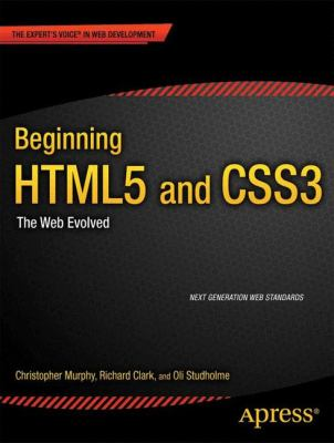 Beginning HTML5 and CSS3 The Web Evolved  2012 9781430228745 Front Cover