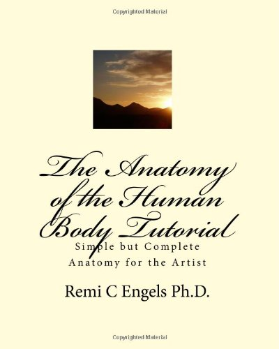 Anatomy of the Human Body Tutorial Simple but Complete Anatomy for the Artist  2010 edition cover