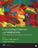 Counseling Children and Adolescents Connecting Theory, Development, and Diversity  2017 9781483347745 Front Cover