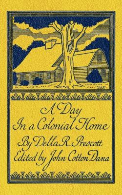 Day in a Colonial Home  N/A 9781557093745 Front Cover