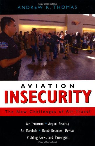 Aviation Insecurity The New Challenges of Air Travel  2003 9781591020745 Front Cover