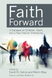 Faith Forward A Dialogue on Children, Youth, and a New Kind of Christianity  2013 edition cover