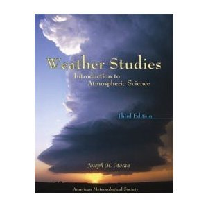 Weather Studies Introduction to Atmospheric Science 3rd 2006 (Student Manual, Study Guide, etc.) edition cover