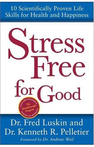 Stress Free for Good Ten Scientifically Proven Life Skills for Health and Happiness  2005 9780060582746 Front Cover