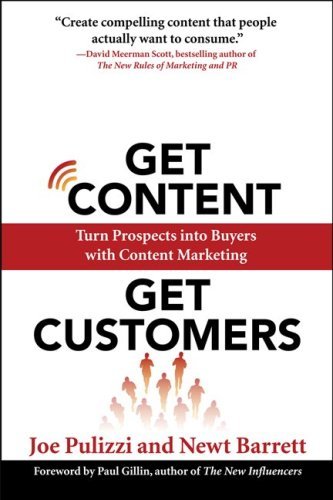 Get Content Get Customers Turn Prospects into Buyers with Content Marketing  2009 edition cover