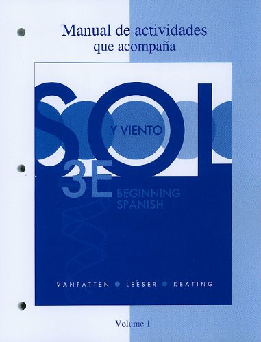 Workbook/Lab Manual (Manual de Actividades) Volume 1 for Sol y Viento  3rd 2012 9780077397746 Front Cover