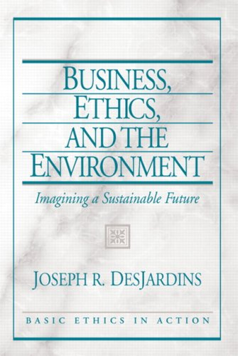 Business, Ethics, and the Environment Imagining a Sustainable Future  2007 edition cover