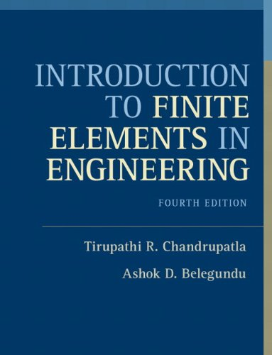 Introduction to Finite Elements in Engineering  4th 2012 (Revised) edition cover