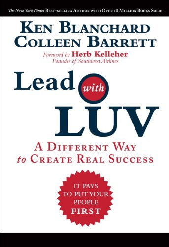 Lead with LUV A Different Way to Create Real Success  2011 edition cover