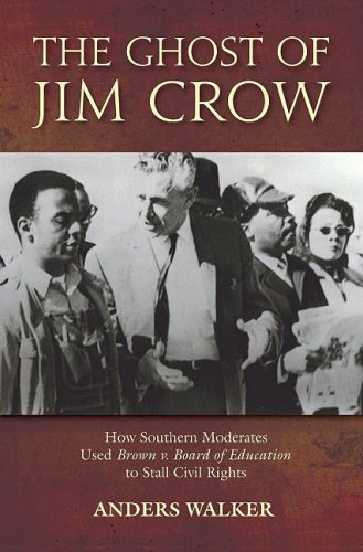 Ghost of Jim Crow How Southern Moderates Used Brown V. Board of Education to Stall Civil Rights  2009 edition cover